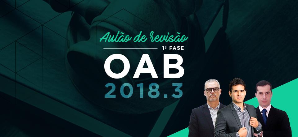 AULÃO DE REVISÃO 1ª FASE OAB 2018.3