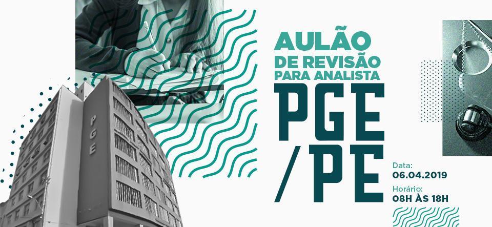 AULÃO DE REVISÃO PARA ANALISTA - PGE / PE