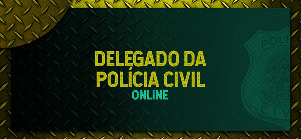 Delegado da Polícia Civil Online