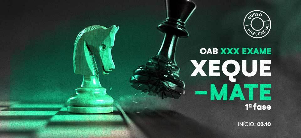 Xeque-Mate 1º Fase OAB xxx Exame