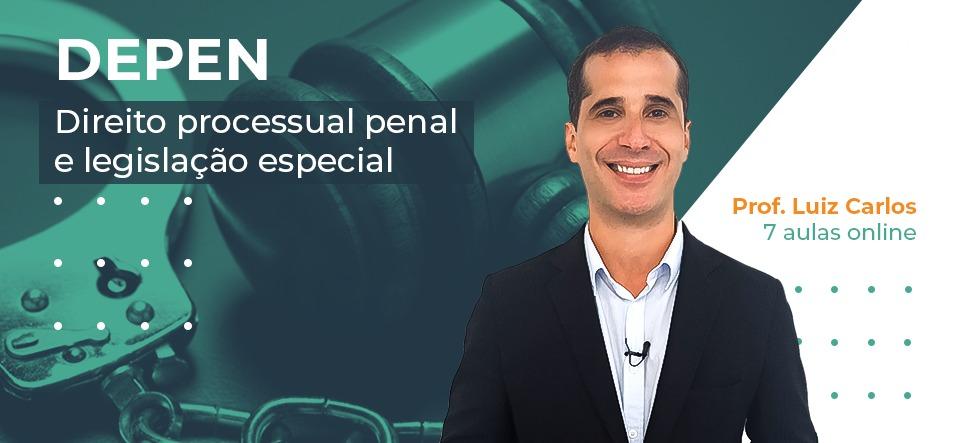 DEPEN - DIREITO PROCESSUAL PENAL E LEGISLAÇÃO ESPECIAL
