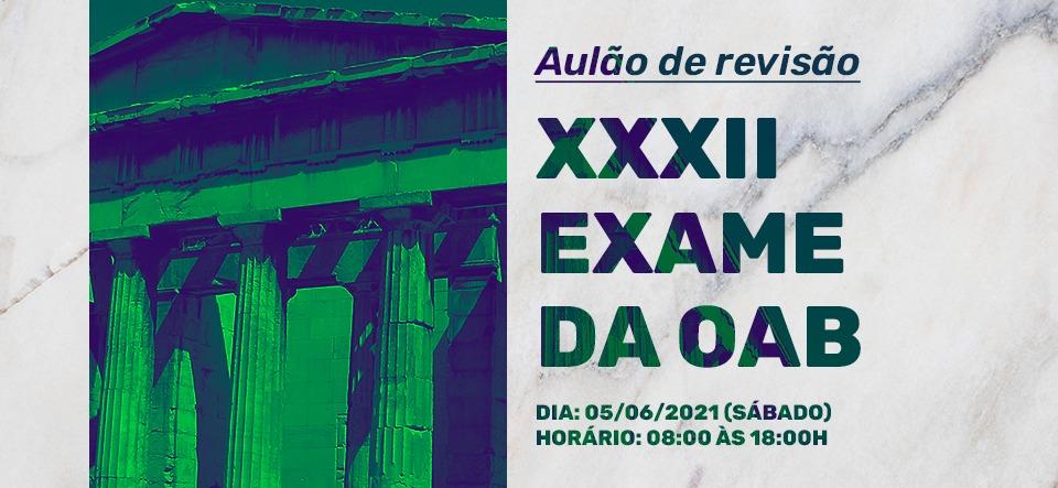 AULÃO DE REVISÃO - XXXII EXAME DA OAB