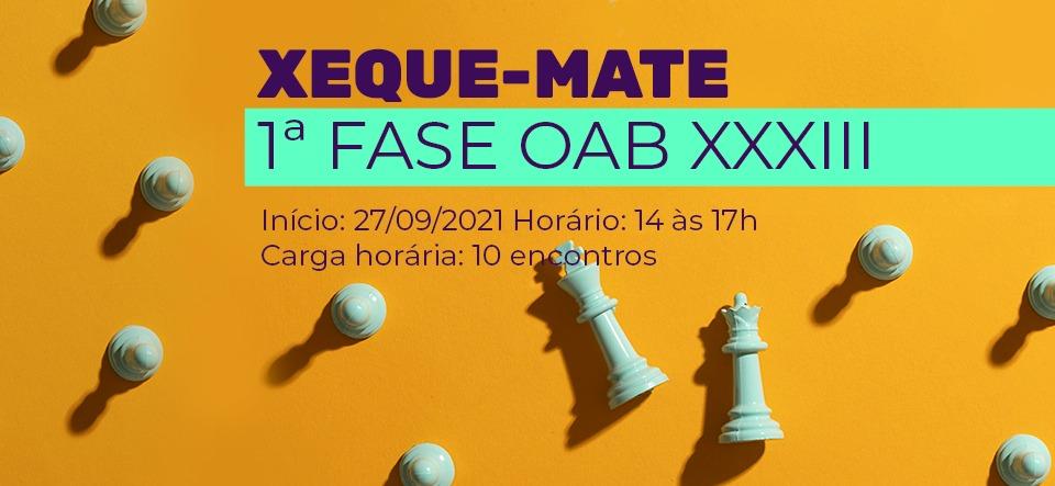 Xeque-Mate 1º Fase OAB XXXIII Exame