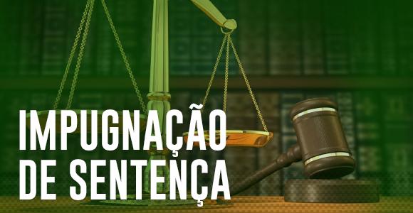 A Impugnação de Sentença não precisa do juízo garantido no Novo CPC?